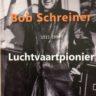 Bob Schreiner Luchtvaartpionier
